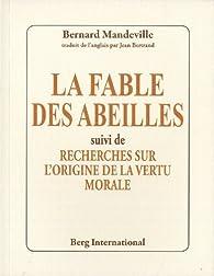 La fable des abeilles : Suivi de Recherches sur l'origine de la vertu morale par Bernard Mandeville