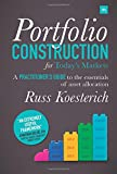 Portfolio Construction for Today's Markets: A practitioner's guide to the essentials of asset allocation