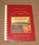 Moreno Valley, California CENTENNIAL COOKBOOK 1891-1991 -A COLLECTION OF HISTORICALLY GOOD RECIPIES