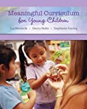Meaningful Curriculum for Young Children 1st Edition