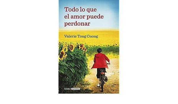 Amazon.com: Todo lo que el amor puede perdonar (Spanish Edition) eBook: Valérie Tong Cuong: Kindle Store