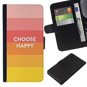 Sony Xperia Z4 / Sony Xperia Z4V / E6508 , la tarjeta de Crédito Slots PU Funda de cuero Monedero caso cubierta de piel ( Choose Happy Slogan Quote Hippie Positive)