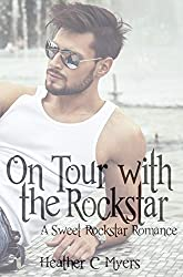 On Tour with the Rockstar:: A Sweet Rockstar Romance