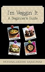 I'm Veggin' It: A Beginner's Guide
