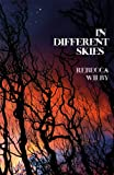 Front cover for the book In Different Skies by Rebecca Wilby