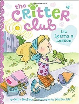 Liz Learns a Lesson (Critter Club)