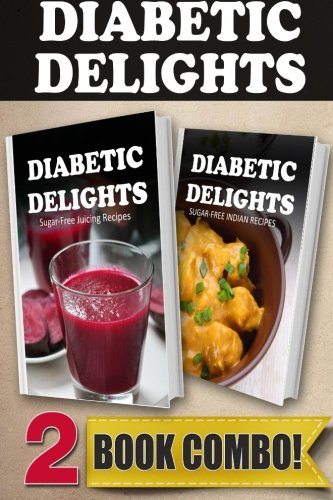 Download sugar free juicing recipes and sugar free indian recipes 2 download sugar free juicing recipes and sugar free indian recipes 2 book combo diabetic delights book pdf audio idmjoy79o forumfinder Gallery