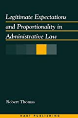 Legitimate Expectations and Proportionality in Administrative Law Hardcover