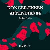 Tycho Brahe (Kongerækken Appendiks 4) | Anders Asbjørn Olling, Hans Erik Havsteen