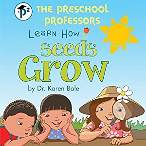 The Preschool Professors Learn How Seeds Grow Audiobook