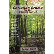 Christian Drama for the Worship Service