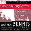 Organizing Genius: The Secrets of Creative Collaboration Audiobook by Warren Bennis, Patricia Ward Biederman Narrated by Walter Dixon