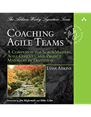 Coaching Agile Teams: A Companion for ScrumMasters, Agile Coaches, and Project Managers in Transition: Addison-Wesley Signature Series - Cohn