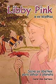 Libby Pink e as abelhas
