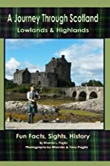 A Journey through Scotland: Lowlands & Highlands ~ Fun Facts, Sights, History Paperback