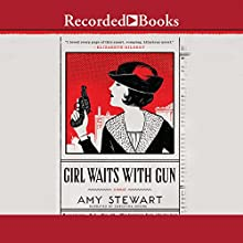Girl Waits with Gun Audiobook by Amy Stewart Narrated by Christina Moore