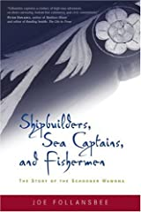 Shipbuilders, Sea Captains, and Fishermen: The Story of the Schooner Wawona Paperback