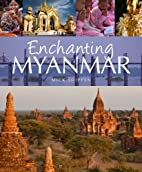 Enchanting Myanmar (Enchanting Asia) by Mick…