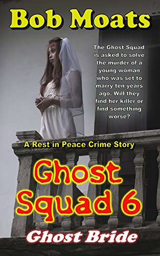 Download Ghost Squad 6 - Ghost Bride (A Rest in Peace Crime