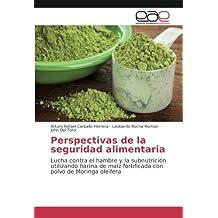 Perspectivas de la seguridad alimentaria: Lucha contra el hambre y la subnutrición utilizando harina de maíz fortificada con polvo de Moringa oleífera ...