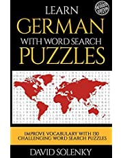 Learn German with Word Search Puzzles: Learn German Language Vocabulary with Challenging Word Find Puzzles for All Ages