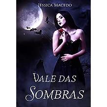 Vale das Sombras (o destino Livro 1)