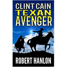 Clint Cain: The Texan Avenger (The Texan Gunfighter Western Series Book 1)