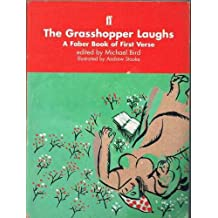 The Grasshopper Laughs: A Faber Book of First Verse