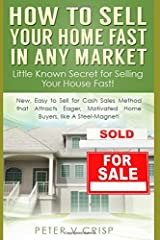 How to Sell Your Home Fast In Any Market Paperback