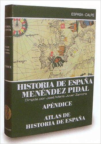 Atlas de historia de España hª deespaña, apendice Menéndez pidal ...