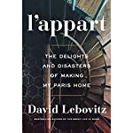 L'Appart: The Delights and Disasters of Making My Paris Home | David Lebovitz