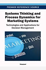 Systems Thinking and Process Dynamics for Marketing Systems: Technologies and Applications for Decision Management by Rajagopal (2012-04-30) Hardcover