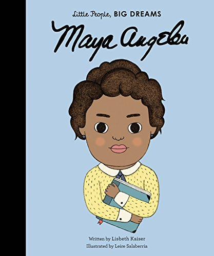Maya Angelou (Little People, Big Dreams) [Lisbeth Kaiser] (Tapa Dura)