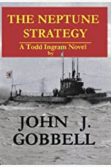 THE NEPTUNE STRATEGY: A Todd Ingram Novel (The Todd Ingram Series Book 4)