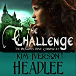 The Challenge: The Dragon's Dove Chronicles | Kim Headlee,Kim Iverson Headlee