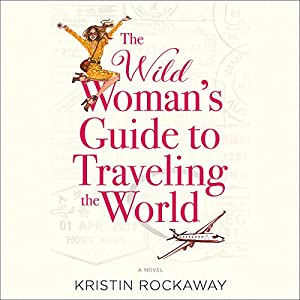 The Wild Woman's Guide to Traveling the World Audiobook