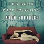 The Good Psychologist: A Novel   Noam Shpancer