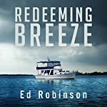 Redeeming Breeze: Trawler Trash, Book 4 | Ed Robinson