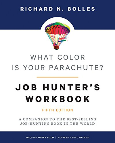 What Color Is Your Parachute? Job-Hunter's Workbook, Fifth Edition: A Companion to the Best-selling Job-Hunting Book in the World (Best Resume In 2019)