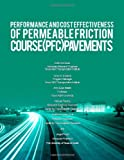 Performance and Cost Effectiveness of Permeable Friction Course Pavements, Edith Arambula and Cindy K. Estakhri, 149362427X