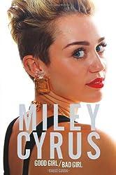 Miley Cyrus: Good Girl / Bad Girl