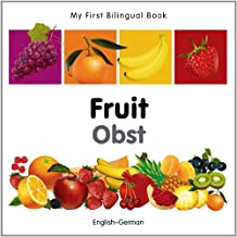 My First Bilingual Book–Fruit (English–German)