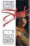 A Short, Sharp Shock, Kim Stanley Robinson, 0929480198
