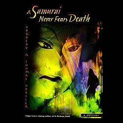 A Samurai Never Fears Death