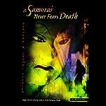 A Samurai Never Fears Death | Tom Hoobler,Dorothy Hoobler