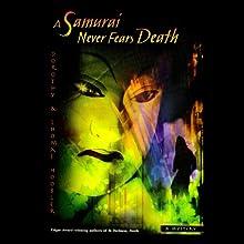 A Samurai Never Fears Death Audiobook by Tom Hoobler, Dorothy Hoobler Narrated by Hayden Lee