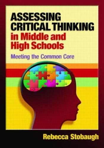 Assessing Critical Thinking in Middle and High Schools: Meeting the Common Core