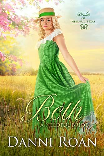 Beth: A Needful Bride (Brides of Needful Texas Book 4) by [Roan, Danni]