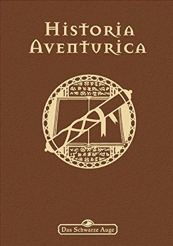 Historia Aventurica: Neuauflage (Das Schwarze Auge: Aventurien (Ulisses))