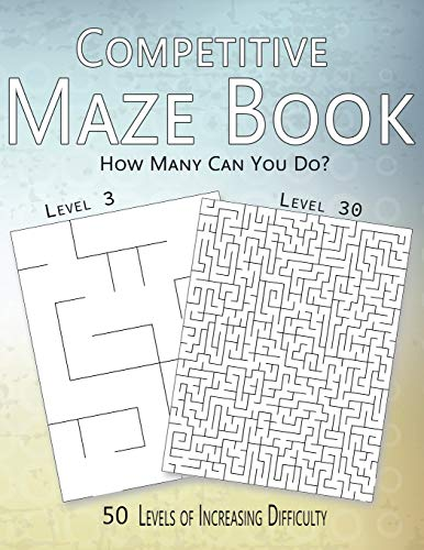 Competitive Maze Book, How Many Can You Do? 50 Levels of Increasing Difficulty [Nelson, Allen] (Tapa Blanda)